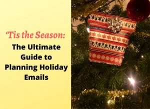 'Tis the Season_ The Ultimate Guide to Planning Holiday Emails2